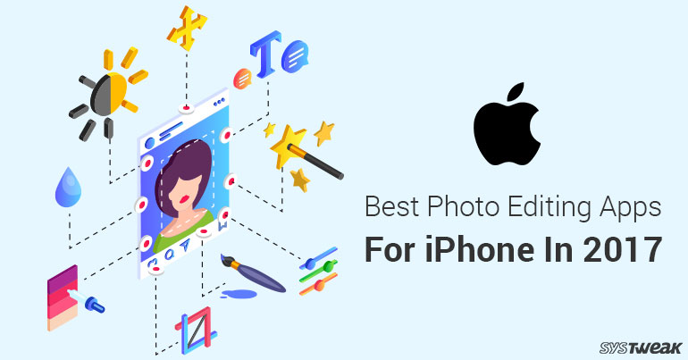 Best Photo Editing Apps For iPhone In 2017
