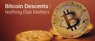 Bitcoin Descents Nothing Else Matters