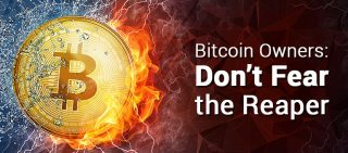 Bitcoin Owners Don't Fear the Reaper