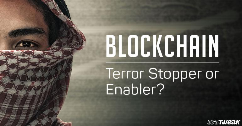 Blockchain Terrorist Agency or Deterrent