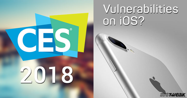 CES – The Grand Tech Trade Show Begins & Vulnerabilities on iOS