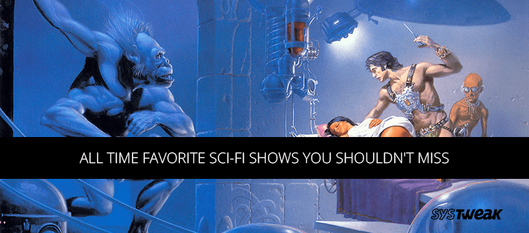 Best Sci-Fi TV Shows You Must Watch