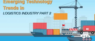 Emerging Technology Trends In Logistics Industry Part 2