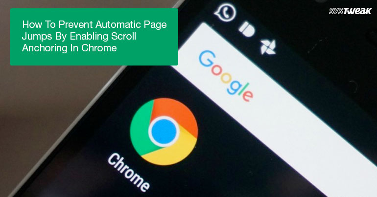Enable Scroll Anchoring To Prevent Page Jumps In Chrome