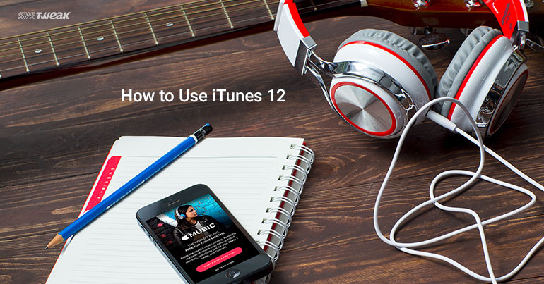 Essential Guide to Use iTunes 12