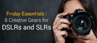 Friday Essentials 8 Highly Useful Gadgets for DSLRs and SLRs