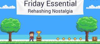 Friday Essentials Rehashing Nostalgia in Game Tech