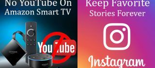Google Blocked YouTube On Amazon's Smart TVs & Instagram Allows You To Keep Favorite Stories Forever