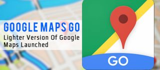 Google Maps Go Lighter Version Of Google Maps Launched