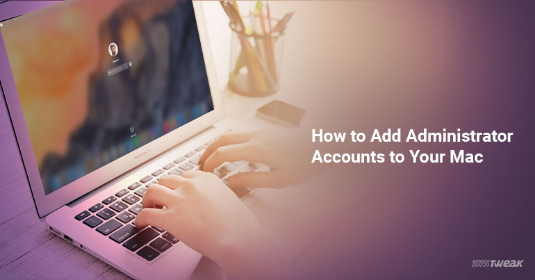How To Add Administrator Account On Your Mac