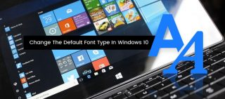How To Change The Default Font Type In Windows 10