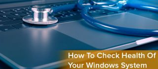 How To Check Health Of Your Windows System