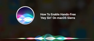 How to Enable Hands-Free 'Hey Siri' On Mac OS Sierra