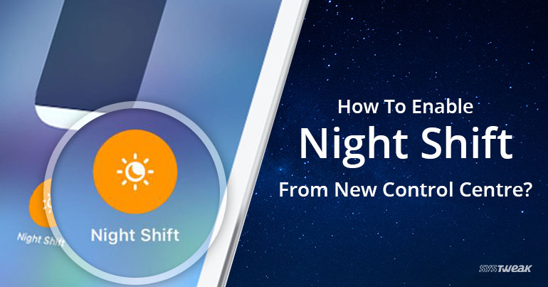 How To Enable Night Shift From New Control Centre
