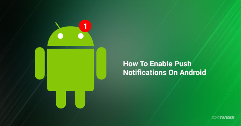 How To Enable Push Notifications On Android