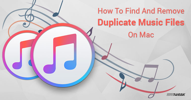 How To Find And Remove Duplicate Music Files On Mac