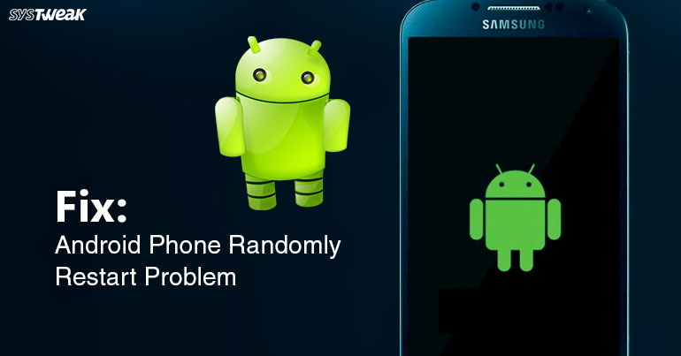 How To Fix Random Restart Problem In Android Phones