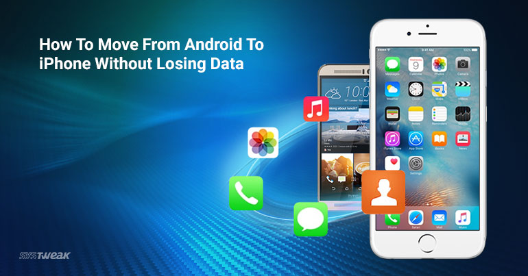 move from android to iphone how to move from android to iphone without losing data 1969
