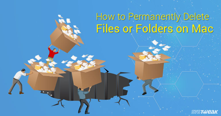 How To Permanently Delete Files Or Folders On Mac