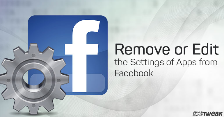 How To Remove or Edit App Settings On Facebook