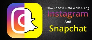 How To Save Data While Using Instagram and Snapchat