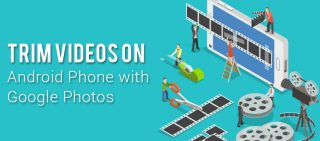 How To Trim Videos On Android Phone With Google Photos