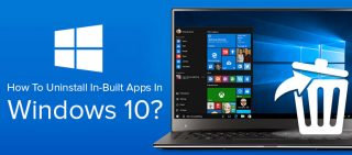How To Uninstall In-Built Apps In Windows 10
