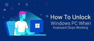 How To Unlock Windows PC When Keyboard Stops Working