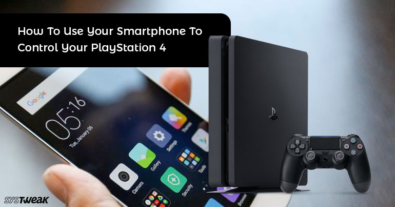 How To Use Smartphone To Control PlayStation 4