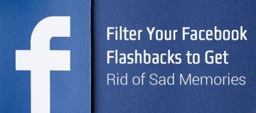 How to Filter Your Facebook Flashbacks to Get Rid of Sad Memories