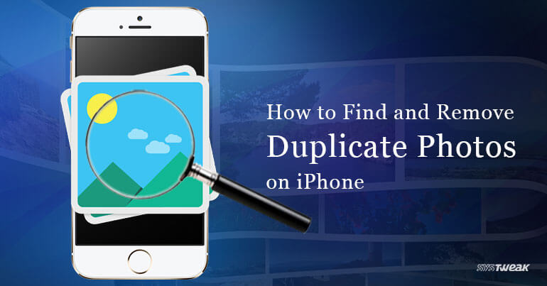 How to Find and Remove Duplicate Photos in iPhone.