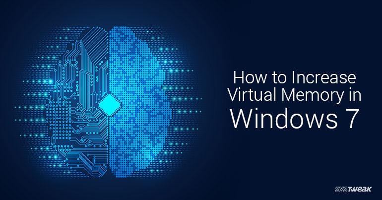 How to Increase Virtual Memory in Windows 7