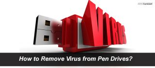 how-to-remove-virus-from-pen-drives