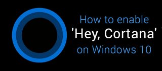 How to enable Hey Cortana on Windows 10