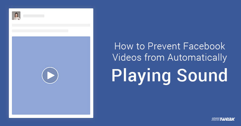 How to prevent facebook video from autoplayig sound