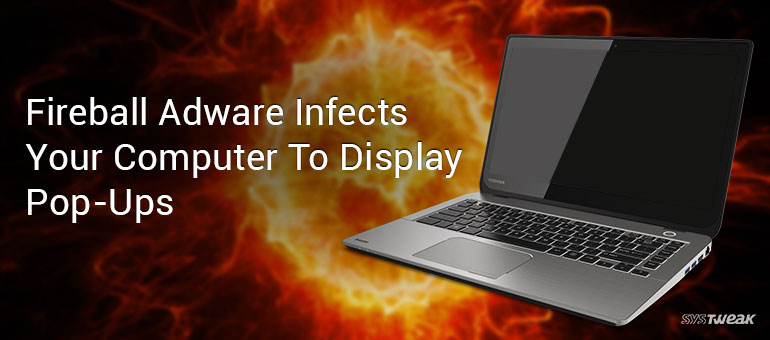 Infection Of Staggering Proportions Chinese 'Fireball' Malware Hits The Globe!