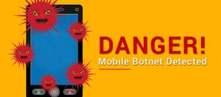 Mobile Botnets_ They Are Coming For You