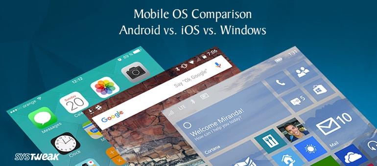 mobile-os-comparison-android-vs-ios-vs-windows