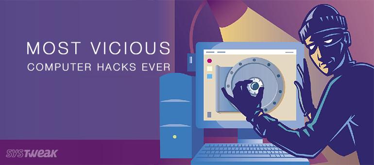 most-vicious-computer-hacks-ever
