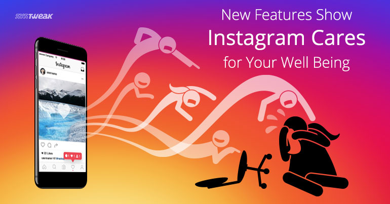 New Instagram Features Show How It Cares For Your Well Being