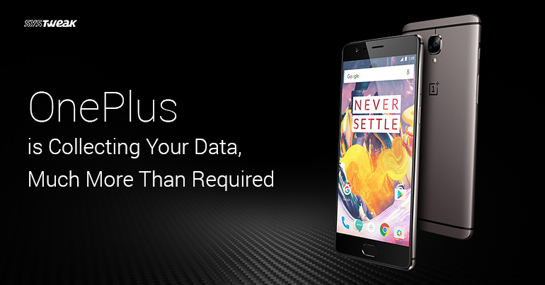 OnePlus Is Collecting Your Data, Much More Than Required