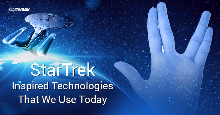 Practical Tech Inspired by Star Trek