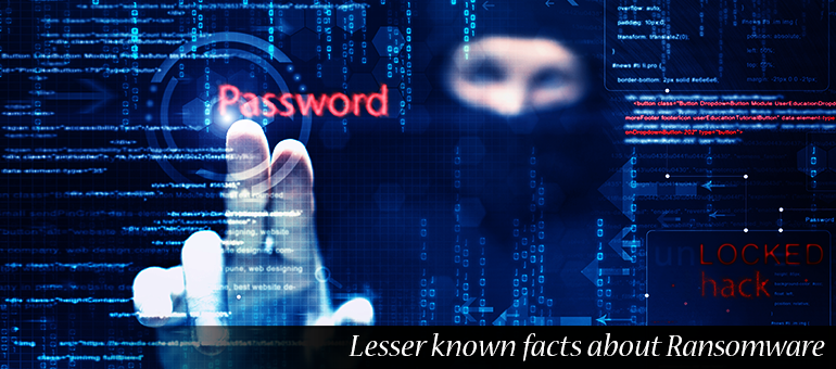 Lesser Known Facts about Ransomware