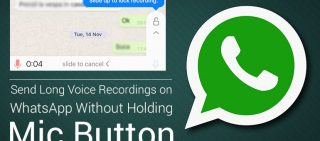 Send Long Voice Recordings On WhatsApp Without Holding Mic Button