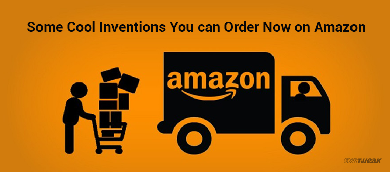 Some Cool Inventions You can Order Now on Amazon