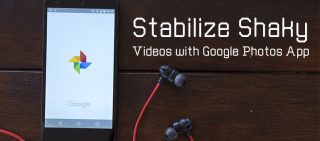 Stabilize your Shaky videos with Google Photos