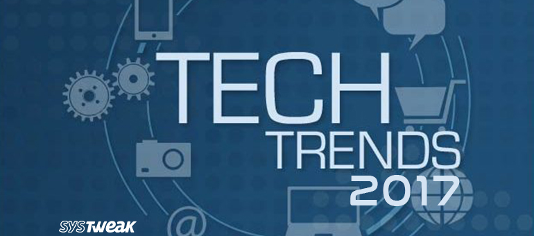 Technology Trends in 2017 that Will Shape The Year