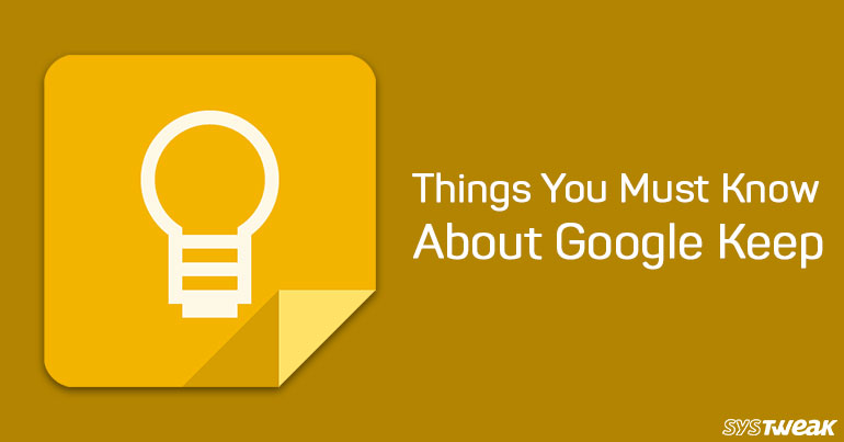 Things You Must Know About Google Keep