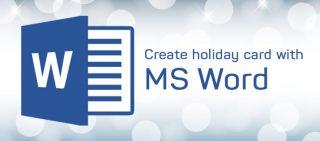 This Festive Season Create Cards Using MS Word