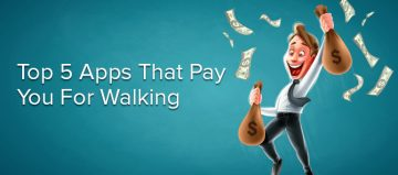 Top 5 Apps That Pay You For Walking